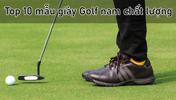 Top 10 mẫu giày Golf nam chất lượng trong năm 2021